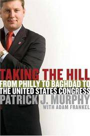 Taking the Hill: From Philly to Baghdad to the United States Congress    (Signed)