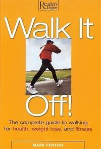 Walk It Off: The Complete Guide to Walking for Health, Weight Loss, and Fitness