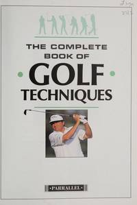 THE COMPLETE BOOK OF GOLF TECHNIQUES.