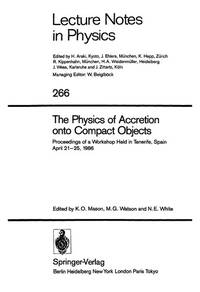 The Physics of Accretion onto Compact Objects: Proceedings of a Workshop Held in Tenerife, Spain,...