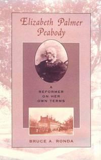 Elizabeth Palmer Peabody: A Reformer on Her Own Terms