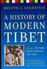 A History of Modern Tibet: The Calm before the Storm, 1951-1955