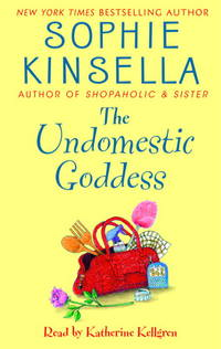 The Undomestic Goddess by  Sophie Kinsella - First Thus - 2005 - from KALAMOS BOOKS (SKU: 28452)