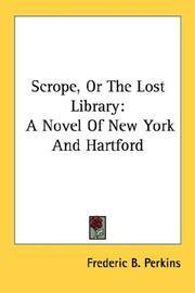 image of Scrope, Or The Lost Library: A Novel Of New York And Hartford