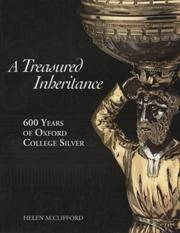 A Treasured Inheritance: 600 Years of Oxford College Silver by Helen Clifford - Paperback - 2004 - from Fireside Bookshop and Biblio.com