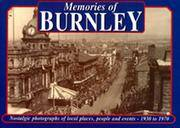 Memories of Burnley - Nostalgic Photographs of Local Places, People and Events - 1930 to 1970