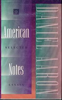 AMERICAN NOTES. Selected Essays.