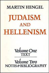 Judaism and Hellenism: Studies in Their Encounter in Palestine during the Early Hellenistic Period (Vols. 1 & 2 in One Book)