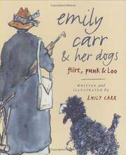 image of Emily Carr and Her Dogs: Flirt, Punk, and Loo