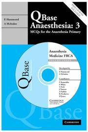 QBASE ANAESTHESIA: 3 MCQS IN MEDICINE FOR THE FRCA