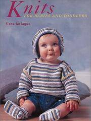 Knits for Babies and Toddlers by  Fiona McTague - Hardcover - from Better World Books  (SKU: GRP32664962)