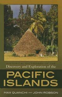 Historical Dictionary of the Discovery and Exploration of the Pacific Islands (Historical...