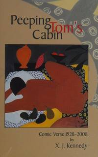 Peeping Tom's Cabin: Comic Verse 1928-2008 by  X. J Kennedy - First edition - 2007 - from Revaluation Books (SKU: __192991895X)