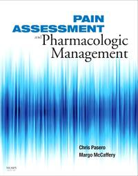 Pain Assessment and Pharmacologic Management (Pasero, Pain Assessment and Pharmacologic Management)