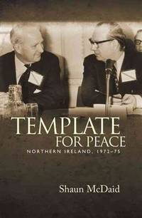 TEMPLATE FOR PEACE: NORTHERN IRELAND 1972-75