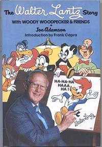 The Walter Lantz Story: with Woody Woodpecker & Friends. [Signed by author]