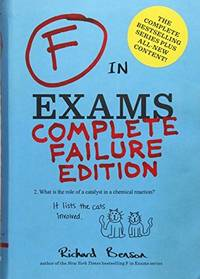F IN EXAMS COMPLETE FAILURE