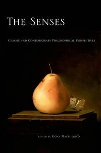 The Senses: Classic and Contemporary Philosophical Perspectives (Philosophy of Mind)