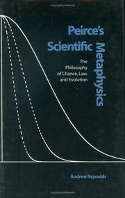 Peirce's Scientific Metaphysics: The Philosophy of Chance, Law, and Evolution (The Vanderbilt Library of American Philosophy)