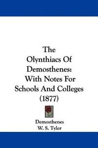 The Olynthiacs Of Demosthenes