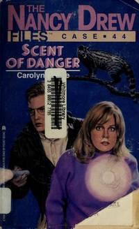 SCENT OF DANGER NANCY DREW FILES #44 (Nancy Drew Files, No 44)