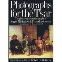 image of Photographs for the Tsar: The Pioneering Color Photography of Sergei Mikhailovich Prokudin-Gorskii Commissioned by Tsar Nicholas II