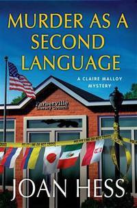Murder as a Second Language: A Claire Malloy Mystery (Claire Malloy Mysteries) by  Joan Hess - Hardcover - from Better World Books  and Biblio.com