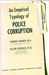 An Empirical Typology of Police Corruption: A Study in Organizational Deviance