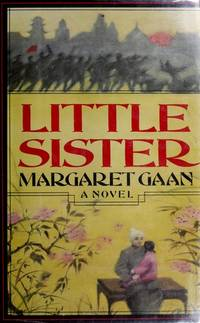 Little Sister by  Margaret Gaan - First Printing - 1983 - from Novel Ideas Books (SKU: 231661)