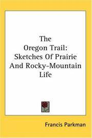 image of The Oregon Trail: Sketches Of Prairie And Rocky-Mountain Life