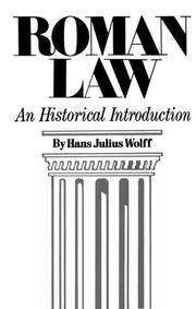 Roman Law:  An Historical Introduction