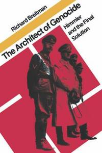 image of The Architect of Genocide: Himmler and the Final Solution (Tauber Institute Series for the Study of European Jewry)