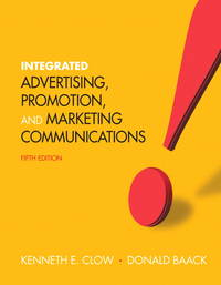 Integrated Advertising, Promotion and Marketing Communications (5th Edition)