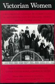 Victorian Women: A Documentary Account of Women's Lives in Nineteenth-Century England, France and the United States