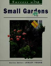 Success with Small Gardens