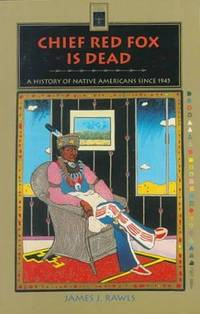 Chief Red Fox Is Dead: A History of Native Americans Since 1945
