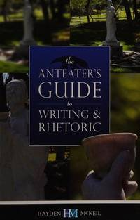 The Anteater's Guide to Writing and Rhetoric: 4th Edition