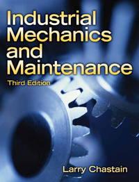Industrial Mechanics and Maintenance (3rd Edition)