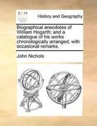 Biographical Anecdotes Of William Hogarth