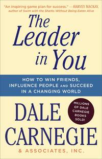 image of The Leader in You: How to Win Friends, Influence People and Succeed in a Changing World