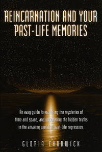 REINCARNATION AND YOUR PAST LIFE MEMORIES