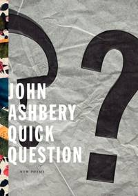 QUICK QUESTION : NEW POEMS by  JOHN ASHBERY - Paperback - from Magers and Quinn Booksellers and Biblio.com