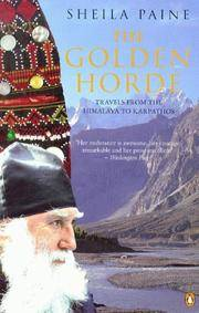 image of The Golden Horde: Travels from the Himalaya to Karpathos