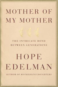 Mother of My Mother: The Intricate Bond Between Generations