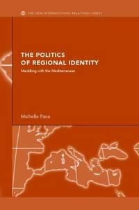 The politics of regional identity; meddling with the Mediterranean. (The new international...