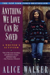 Anything We Love Can Be Saved: A Writer's Activism by  Alice Walker - Paperback - from St. Vinnie's Charitable Books (SKU: L-03-2802)