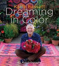 image of Kaffe Fassett: Dreaming in Color: An Autobiography