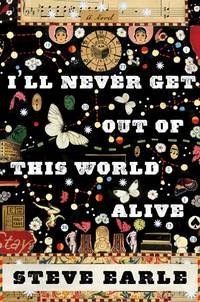 I'll Never Get Out of This World Alive