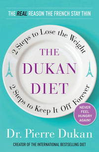 The Dukan Diet: 2 Steps to Lose the Weight, 2 Steps to Keep It Off Forever by  Pierre Dukan - Hardcover - 2011 - from Defunct Books and Biblio.com