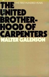 The United Brotherhood of Carpenters: The First Hundred Years (Wertheim Publications in...